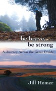 Be Brave, Be Strong by Jill Homer